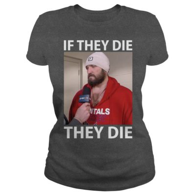 44 9 400x400 - Alexander Ovechkin If They Die They Die shirt, hoodie, long sleeve