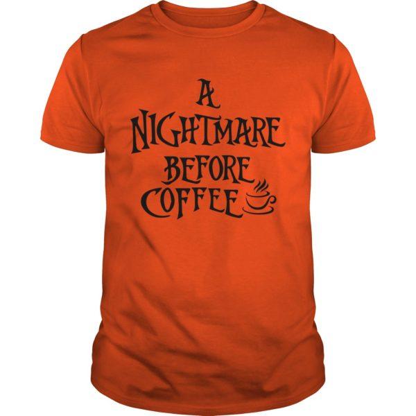 A Nightmare Before Coffee Shirt 600x600 - A Nightmare Before Coffee shirt