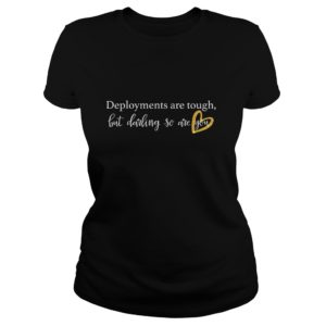 Deployments are tough but Darling so are you shirt 1 300x300 - Deployments are Tough But Darling So are You shirt, ladies tee, hoodie