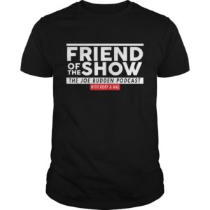 Friend of the show the Joe Budden podcast with Rory Mal shirt 300x300 - Friend Of The Show The Joe Budden Podcast With Rory & Mal shirt, hoodie, LS