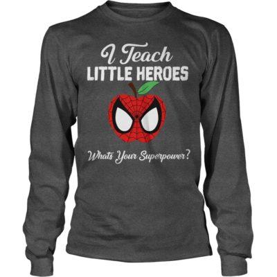 I Teach 400x400 - Spider Man I Teach Little Heroes What's your Superpower shirt