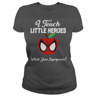 I Teach Shi 400x400 - Spider Man I Teach Little Heroes What's your Superpower shirt