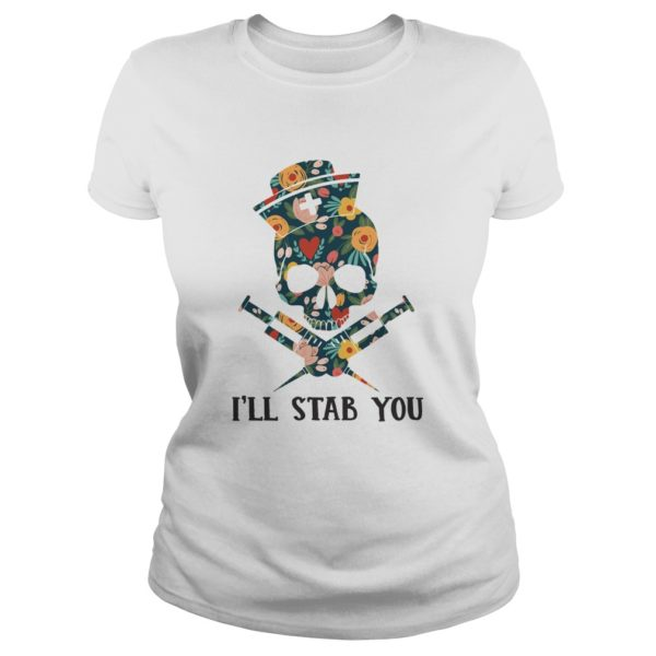 Skull Nurse Ill Stab you shirt 600x600 - Skull Nurse I'll Stab You shirt - Funny Skull Nurse