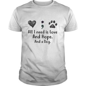 ll I Need Is Love And Hope And A Dog Shirt 300x300 - All I Need Is Love And Hope And A Dog shirt