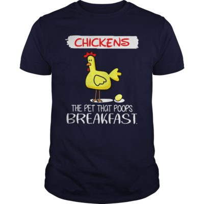 1 16 400x400 - Chickens The Pet That Poops Breakfast shirt, guys tee, ladies tee