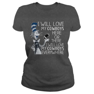 102 1 400x400 - Dr Seuss I Will love my Cowboys Here or there shirt, hoodie, tank