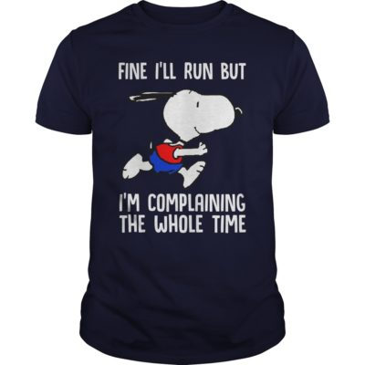 104 5 400x400 - Snoopy Fine I'll Run I'm Complaining The Whole Time t-shirt, hoodie