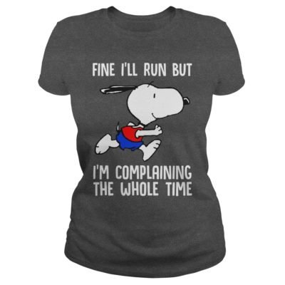 105 3 400x400 - Snoopy Fine I'll Run I'm Complaining The Whole Time t-shirt, hoodie
