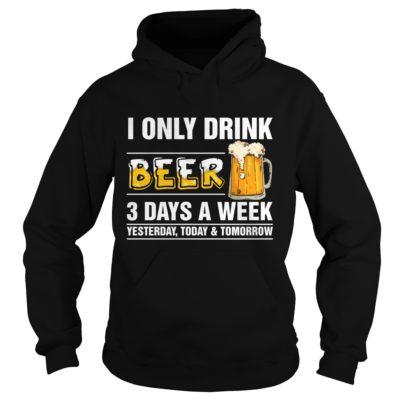 202 1 400x400 - I only Drink Beer 3 Days a Week shirt, guys tee, long sleeve, hoodie