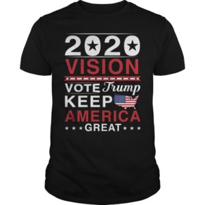 2020 Vote Trump Keep American Great 300x300 - 2020 Vision Vote Trump Keep America Great shirt