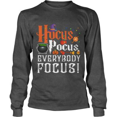 203 5 400x400 - Hocus Pocus Everybody Focus shirt, long sleeve, hoodie, sweater