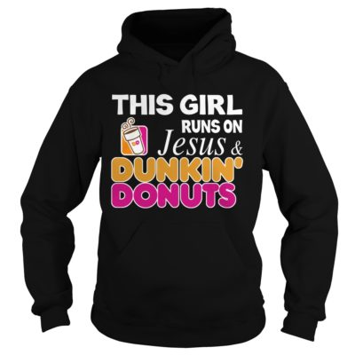 222 19 400x400 - This Girl run on Jesus & Dunkin' Donuts shirt, hoodie, ladies tee
