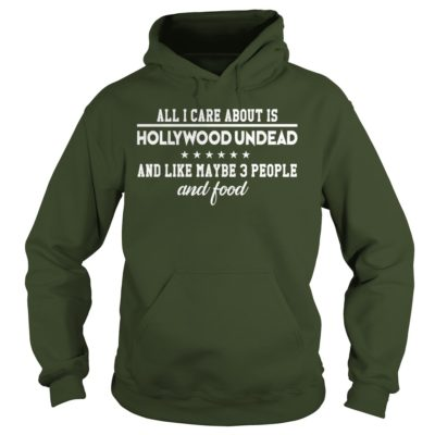 222 9 400x400 - All I Care About Is Hollywood undead and Like Maybe 3 People t-shirt