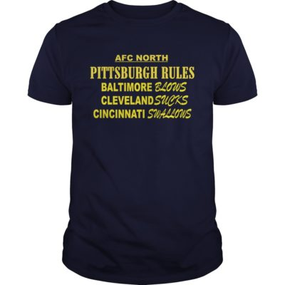 3 2 400x400 - AFC North Pittsburgh Rules Baltimore Blows Cleveland Suck t-shirt, hoodie