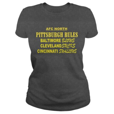 33 2 400x400 - AFC North Pittsburgh Rules Baltimore Blows Cleveland Suck t-shirt, hoodie