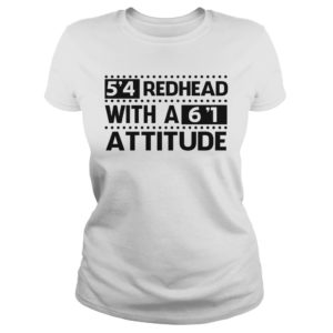 54 Redhead with a 61 Attitude shirt 300x300 - 5'4 Redhead with a 6'1 Attitude shirt, ladies tee, hoodie, tank top