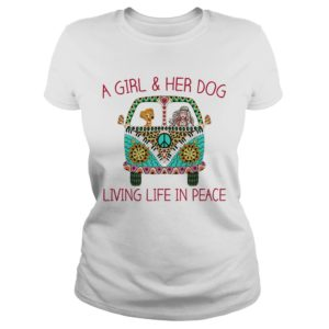 A Girl Her Dog Living Life In Peace shirt 300x300 - A Girl & Her Dog Living Life In Peace shirt, hoodie, ladies tee, tank