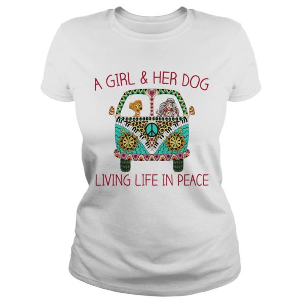 A Girl Her Dog Living Life In Peace shirt 600x600 - A Girl & Her Dog Living Life In Peace shirt, hoodie, ladies tee, tank