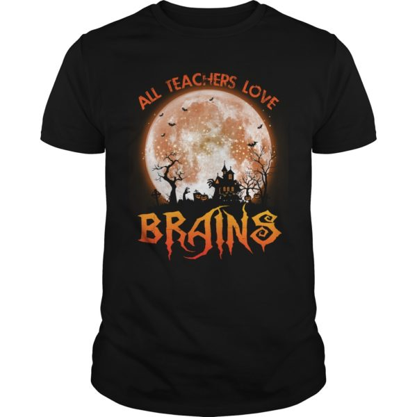 All Teachers Love Brains shirt 600x600 - All Teachers Love Brains shirt, hoodie, long sleeve, sweater