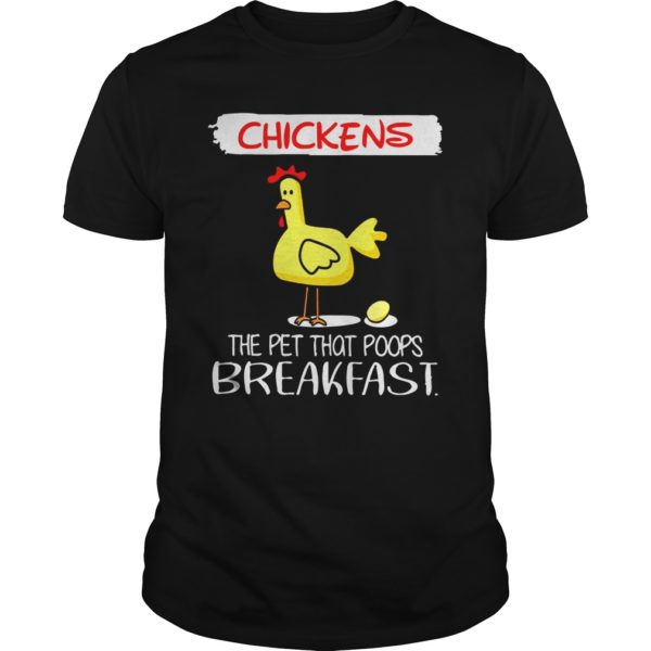 Chickens The Pet That Poops Breakfast shirt 600x600 - Chickens The Pet That Poops Breakfast shirt, guys tee, ladies tee