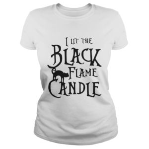 I Lit The Black Flame Candle shirt 300x300 - I Lit The Black Flame Candle shirt, hoodie, long sleeve