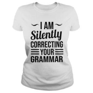 I am Silently Correcting Your Grammar shirt 300x300 - I am Silently Correcting Your Grammar shirt, ladies tee, youth tee, hoodie