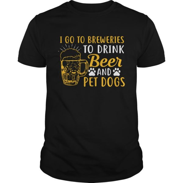 I go to Breweries to Drink Beer and Pet Dogs shirt 600x600 - I go to Breweries to Drink Beer and Pet Dogs shirt, guys tee, long sleeve