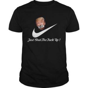 Just shut The Up Shirt 300x300 - Trump Nike Just shut the Fuck Up shirt, long sleeve, hoodie