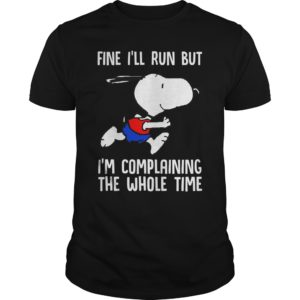 Snoopy Fine Ill Run Im Complaining The Whole Time t shi 300x300 - Snoopy Fine I'll Run I'm Complaining The Whole Time t-shirt, hoodie