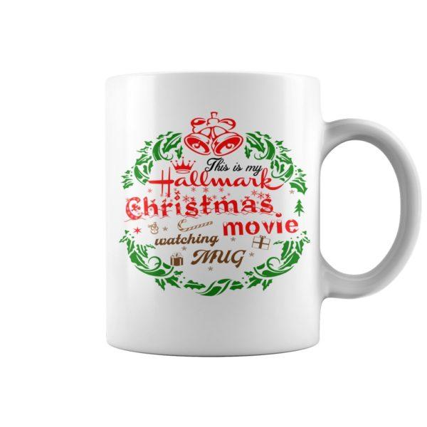This is my Hallmark Christmas movie watching Mug 600x600 - This is My Hallmark Christmas Movie Watching mug