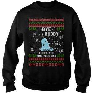 Bye Buddy I hope you find your Dad sweatshirt 300x300 - Bye Buddy I hope you find your Dad sweatshirt, hoodie, long sleeve