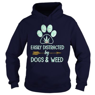 Easily Distracted by Dogs Weed hoodie 400x400 - Easily Distracted by Dogs & Weed shirt, guys tee, long sleeve