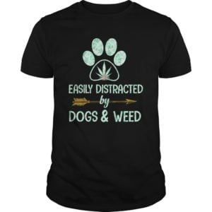 Easily Distracted by Dogs Weed t shirt 300x300 - Easily Distracted by Dogs & Weed shirt, guys tee, long sleeve