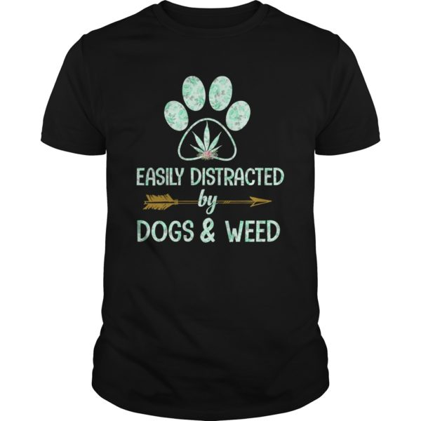 Easily Distracted by Dogs Weed t shirt 600x600 - Easily Distracted by Dogs & Weed shirt, guys tee, long sleeve