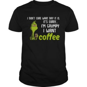 Grinch I dont care what day it is. Its early Im Grumpy I want Coffee shirt and t shirt 300x300 - Grinch I don't care what day it is It's early I'm Grumpy I want Coffee shirt