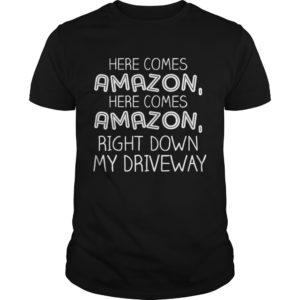 Here comes Amazon right down my driveway shirt 300x300 - Here comes Amazon right down my driveway shirt, guys tee, hoodie, sweater