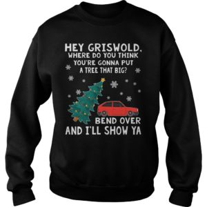 Hey Griswold where do you think youre gonna put a tree that big sweater 300x300 - Hey Griswold where do you think you're gonna put a tree that big