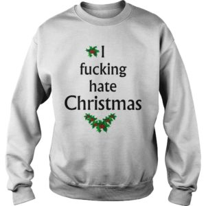 I fucking hate Christmas sweater 300x300 - I fucking hate Christmas sweater, hoodie, long sleeve, t-shirt