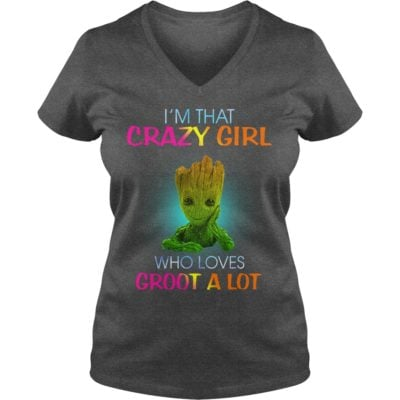 Im That Crazy Girl Who Loves Groot A Lot ladies v neck 400x400 - I'm That Crazy Girl Who Loves Groot A Lot shirt, ladies tee, hoodie