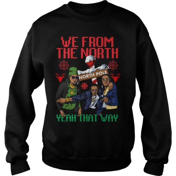 Migos We from the north yeah that way Christmas sweater 600x600 - We from the north yeah that way Christmas sweatshirt, hoodie