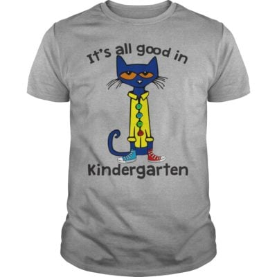 Pete the Cat Its all good in Kindergarten guys tee 400x400 - Pete the Cat It's all good in Kindergarten shirt, long sleeve, hoodie