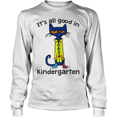 Pete the Cat Its all good in Kindergarten long sleeve 400x400 - Pete the Cat It's all good in Kindergarten shirt, long sleeve, hoodie