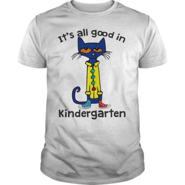 Pete the Cat Its all good in Kindergarten t shirt 600x600 - Pete the Cat It's all good in Kindergarten shirt, long sleeve, hoodie