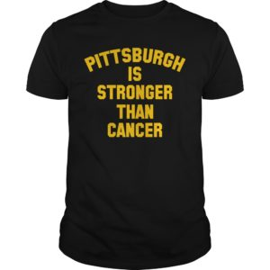 Pittsburgh is stronger than cancer shirt 300x300 - Pittsburgh is stronger than cancer shirt, long sleeve, tank top