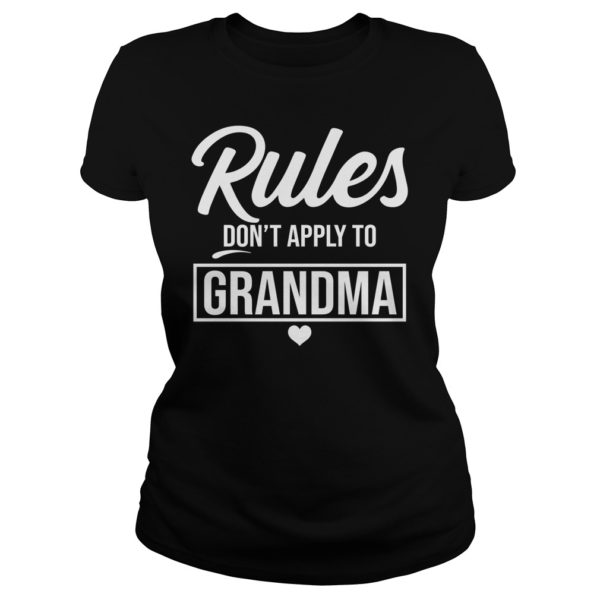 Rules Dont Apply to Grandma shirt 600x600 - Rules Don't Apply to Grandma shirt, ladies tee, long sleeve
