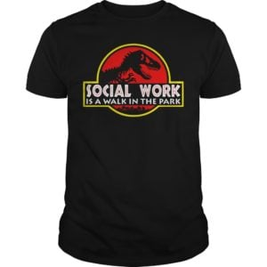 Social work is a walk the Park shirt 300x300 - Social work is a walk the Park shirt, ladies tee, hoodie, guys tee