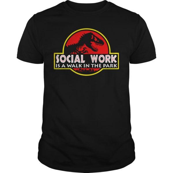 Social work is a walk the Park shirt 600x600 - Social work is a walk the Park shirt, ladies tee, hoodie, guys tee