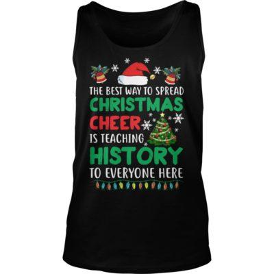 The best way to spread Christmas Cheer I 400x400 - The best way to spread Christmas Cheer Is teaching history sweatshirt
