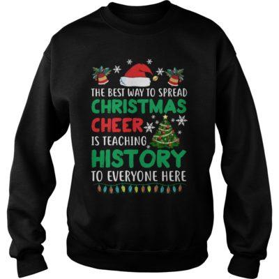 The best way to spread Christmas Cheer Is 1 400x400 - The best way to spread Christmas Cheer Is teaching history sweatshirt