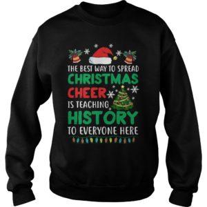The best way to spread Christmas Cheer Is 300x300 - The best way to spread Christmas Cheer Is teaching history sweatshirt